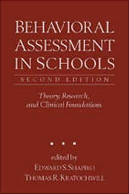 Behavioral Assessment in Schools, by Shapiro, 2nd Edition 9781572305755