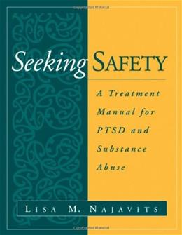 Seeking Safety: A Treatment Manual for PTSD and Substance Abuse, by Najavits 9781572306394