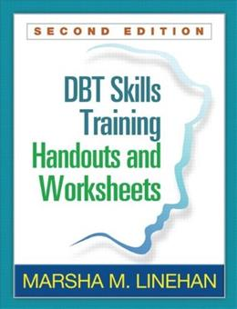 DBT® Skills Training Handouts and Worksheets, by Linehan, 2nd Edition 9781572307810
