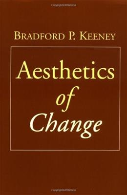 Aesthetics of Change, by Keeney 9781572308305