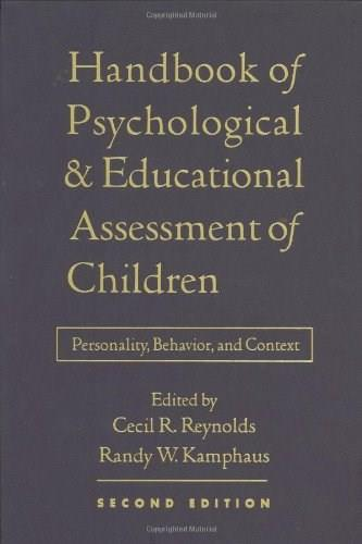 Handbook of Psychological and Educational Assessment of Children, by Reynolds,  2nd Edition 9781572308848