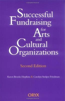 Successful Fundraising for Arts and Cultural Organizations, by Hopkins, 2nd Edition 9781573560290