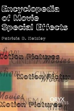 Encyclopedia Of Movie Special Effects: 1st US - 1 9781573561679