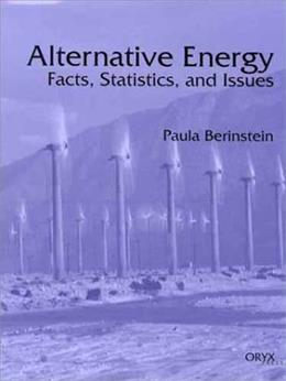 Alternative Energy: Facts, Statistics, and Issues (Alternative Energy) 9781573562485