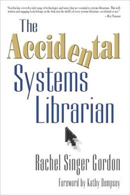 The Accidental Systems Librarian 9781573871617