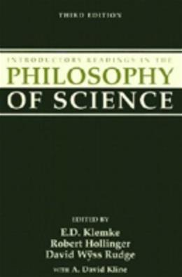 Introductory Readings in the Philosophy of Science, by Klemke, 3rd Edition 9781573922401
