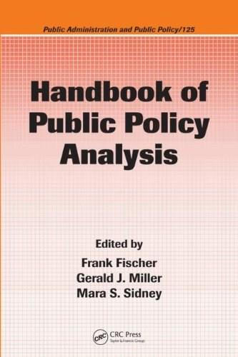 Handbook of Public Policy Analysis: Theory, Politics, and Methods, by Fischer 9781574445619