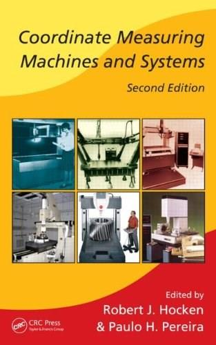 Coordinate Measuring Machines And Systems, by Hocken, 2nd Edition 9781574446524