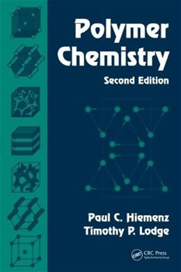 Polymer Chemistry, by Hiemenz, 2nd Edition 9781574447798