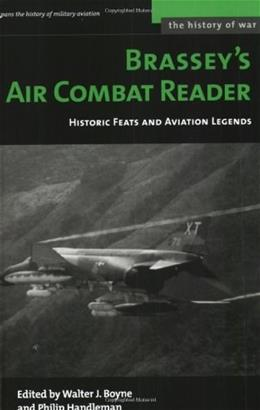 Brasseys Air Combat Reader: Historic Feats and Aviation Legends, by Boyne 9781574887525