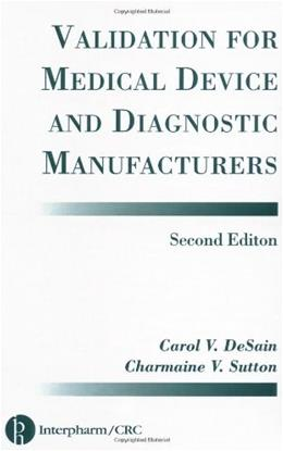 Validation for Medical Device and Diagnostic Manufacturers 2 9781574910636