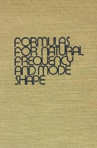 Formulas for Natural Frequency and Mode Shape, by Blevins 9781575241845