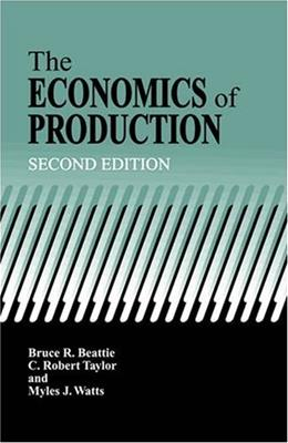 Economics of Production, by Beattie, 2nd Edition 9781575242958
