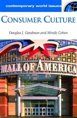Consumer Culture: A Reference Handbook (Contemporary World Issues) annotated  9781576079751