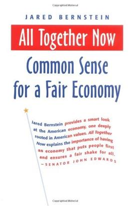 All Together Now: Common Sense for a Fair Economy (BK Currents) Annotated 9781576753873