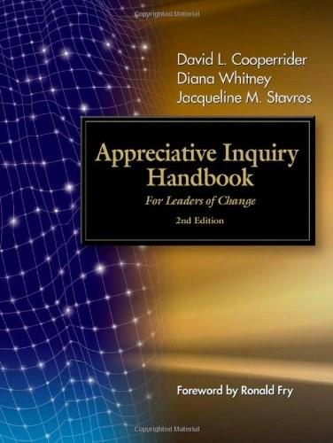 Appreciative Inquiry Handbook: For Leaders of Change, by Cooperrider, 2nd Edition 9781576754931