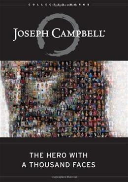 Hero with a 1000 Faces, by Campbell, 2nd Edition 9781577315933