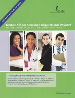 Medical School Admission Requirements 2012-2013: The Most Authoritative Guide to U.S. and Canadian Medical Schools, by Association of American Medical Colleges 9781577540977