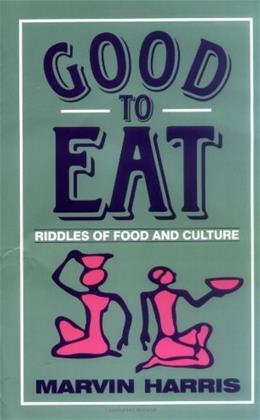 Good to Eat: Riddles of Food and Culture, by Harris 9781577660156