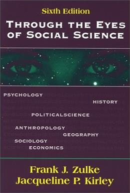 Through the Eyes of Social Science, by Zulke, 6th Edition 9781577662266