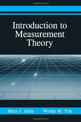 Introduction to Measurement Theory, by Allen 9781577662303