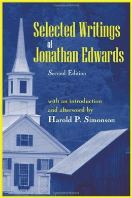 Selected Writings of Jonathan Edwards, by Edwards, 2nd Edition 9781577663317