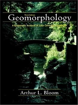 Geomorphology: A Systematic Analysis of Late Cenozoic Landforms, by Bloom, 3rd Edition 9781577663546