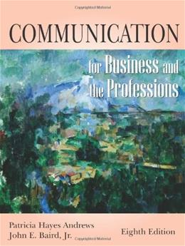 Communication for Business and the Professions, by Andrews, 8th Edition 9781577663799
