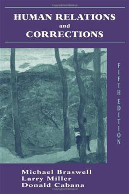 Human Relations and Corrections, by Braswell, 5th Edition 9781577664277