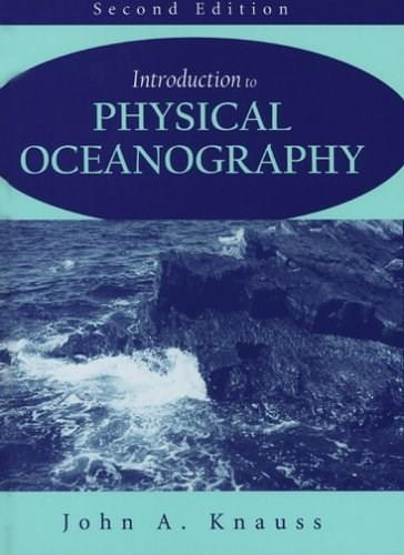 Introduction to Physical Oceanography, by Knauss, 2nd Edition 9781577664291