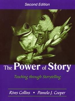 Power of Story: Teaching Through Storytelling, by Collins, 2nd Edition 9781577664338