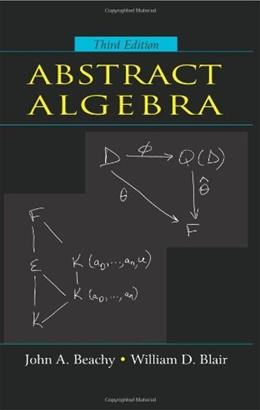 Abstract Algebra, by Beachy, 3rd Edition 9781577664437