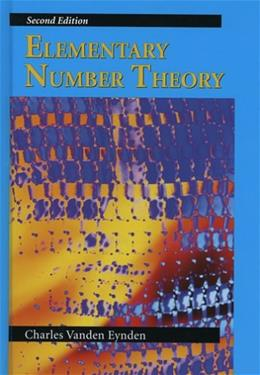 Elementary Number Theory, by Eynden, 2nd Edition 9781577664451