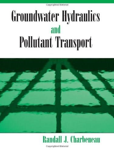 Groundwater Hydraulics and Pollutant Transport, by Charbeneau 9781577664796