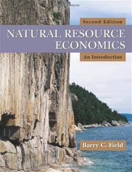 Natural Resource Economics: An Introduction, by Field, 2nd Edition 9781577665311