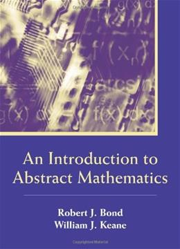 Introduction to Abstract Mathematics, by Bond 9781577665397