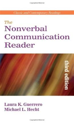 Nonverbal Communication Reader: Classic and Contemporary Readings, by Guerrero, 3rd Edition 9781577665441