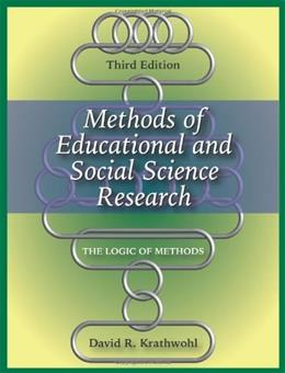 Methods of Educational and Social Science Research: The Logic of Methods 3 9781577665762