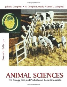 Animal Sciences: The Biology, Care, and Production of Domestic Animals, by Cambell, 4th Edition 9781577666561