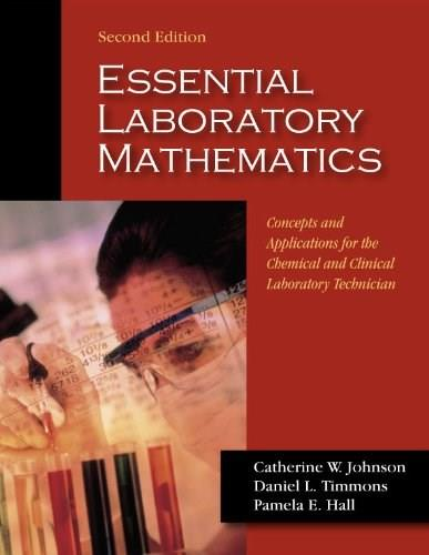 Essential Laboratory Mathematics: Concepts and Applications for the Chemical and Clinical Laboratory, by Johnson, 2nd Edition 9781577666608