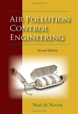 Air Pollution Control Engineering, by De Nevers, 2nd Edition 9781577666745