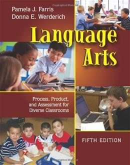 Language Arts: Process, Product, and Assessment for Diverse Classrooms, by Farris, 5th Edition 9781577666837