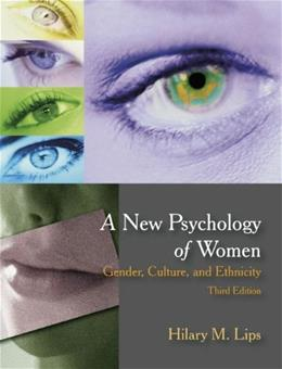 New Psychology of Women: Gender, Culture, and Ethnicity, by Lips, 3rd Edition 9781577666875