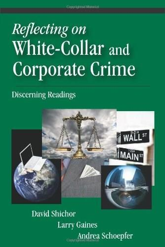 Reflecting on White Collar and Corporate Crime: Discerning Readings, by Shichor 9781577666899