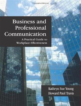 Business and Professional Communication: A Practical Guide to Workplace Effectiveness, by Young 9781577667148