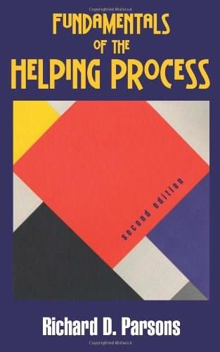 Fundamentals of the Helping Process, by Parsons, 2nd Edition 9781577667162