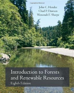 Introduction to Forests and Renewable Resources, by Hendee, 8th Edition 9781577667469