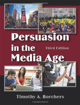 Persuasion in the Media Age, Third Edition 3 9781577668268