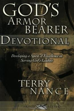 Gods Armorbearer Devotional: Developing a Spirit of Excellence in Serving Gods Leaders 0 9781577946397