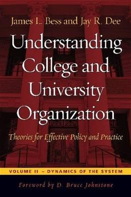Understanding College and University Organization, by Bess, Volume 2: Dynamics Of The System 9781579227692